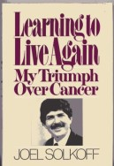 Learning to Live Again: My Triumph over Cancer