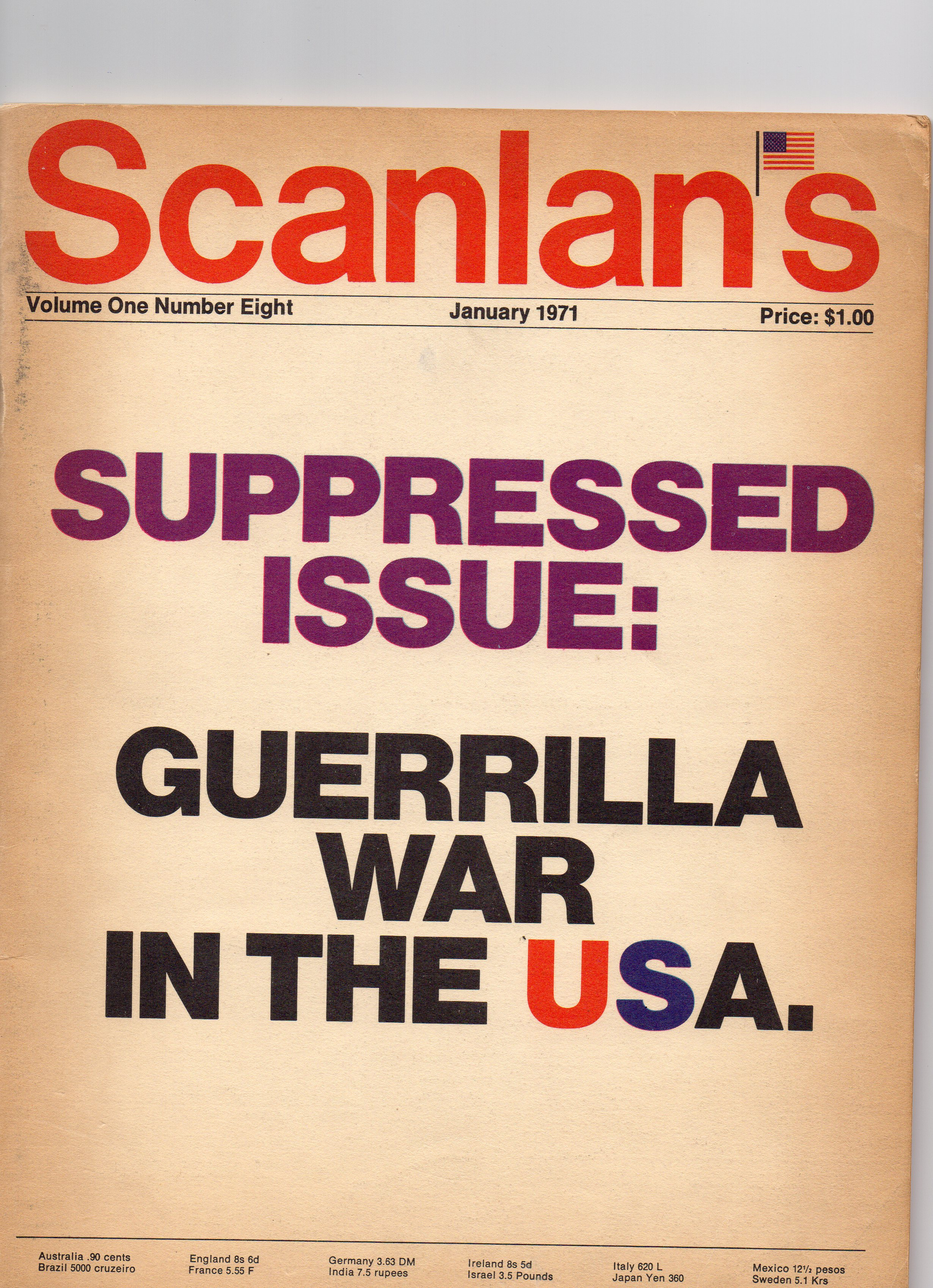 "Scanlan's Monthly 8. This was the last and mostly despicable issue of Scanlan's in which I had no hand in creating although I was there at the time. The editors explained the date thusly: ""This issue, Volume 1, No. 8, is now January 1971, and will appear on the newsstands in early December. Our last issue, Volume 1, No. 7, was dated September and was on newsstands during September. All subscribers will receive twelve full issues during the term of their subscription."" Subscribers ate their hearts out. The magazine folded and I was out of work. From my personal collection."
